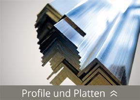 Profile und Platten